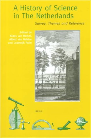 9789004100060: The History of Science in the Netherlands: Survey, Themes and Reference
