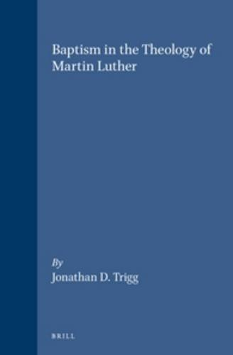 9789004100169: Baptism in the Theology of Martin Luther (Studies in the History of Christian Thought)