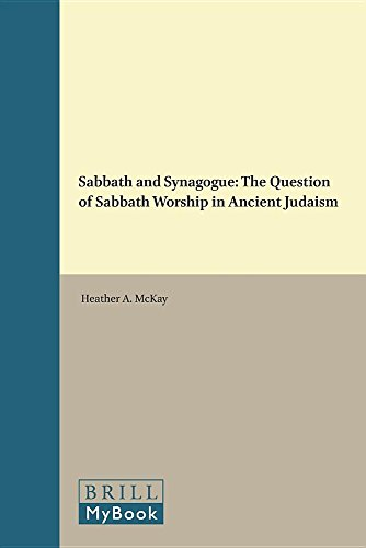 9789004100602: Sabbath and Synagogue: The Question of Sabbath Worship in Ancient Judaism (Religions in the Graeco-roman World)