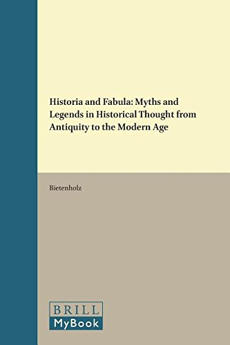 9789004100633: Historia and Fabula: Myths and Legends in Historical Thought from Antiquity to the Modern Age (Brill's Studies in Intellectual History)