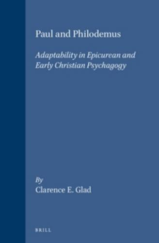 9789004100671: Paul and Philodemus: Adaptability in Epicurean and Early Christian Psychagogy (Novum Testamentum Supplements)