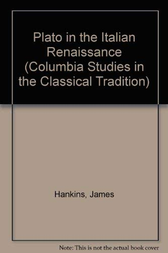 9789004100954: Plato in the Italian Renaissance (Columbia Studies in the Classical Tradition) (English and Latin Edition)