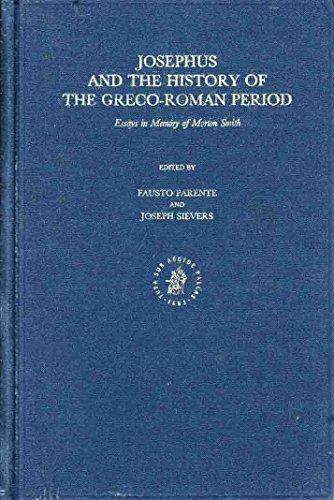 9789004101142: Josephus and History of the Greco-Roman Period: Essays in Memory of Morton Smith (Studia Post-Biblica)