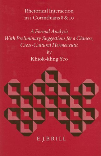 9789004101159: Rhetorical Interaction in 1 Corinthians 8 and 10: A Formal Analysis With Preliminary Suggestions for a Chinese, Cross-Cultural Hermeneutic (Biblical) (Biblical Interpretation)