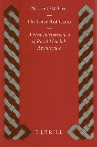 The Citadel of Cairo: A New Interpretation of Royal Mamluk Architecture (Hardback): Nasser O. Rabbat