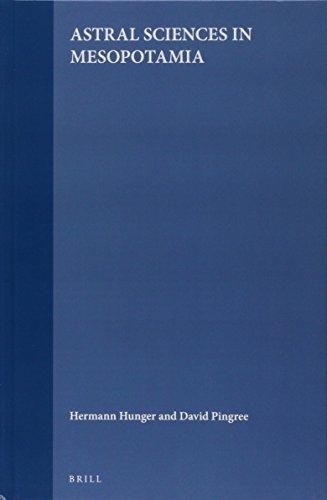 Astral Sciences in Mesopotamia (HANDBOOK OF ORIENTAL STUDIES/HANDBUCH DER ORIENTALISTIK)