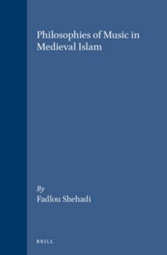 9789004101289: Philosophies of Music in Medieval Islam (Brill's Studies in Intellectual History)