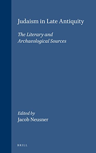 9789004101296: Judaism in Late Antiquity: Part One : The Literary and Archaeological Sources (Handbook of Oriental Studies/Handbuch Der Orientalistik) (Handbook of ... Studies: Section 1; The Near and Middle East)