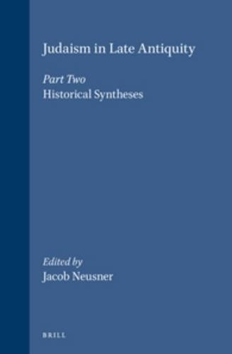 9789004101302: Judaism in Late Antiquity, Part Two: Historical Syntheses (Handbook of Oriental Studies/Handbuch Der Orientalistik) (Handbook of Oriental Studies: Section 1; The Near and Middle East) (v. 2)