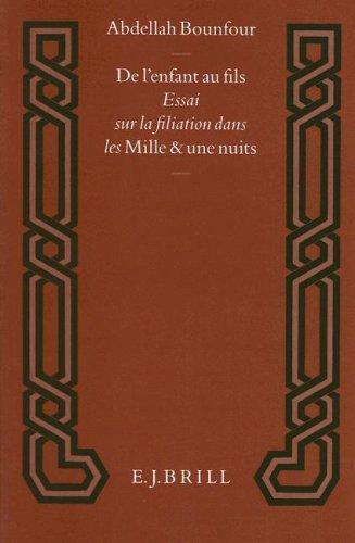 De l Enfant Au Fils: Essai Sur La Filiation Dans Les Mille Et Une Nuits (Hardback): Abdellah ...