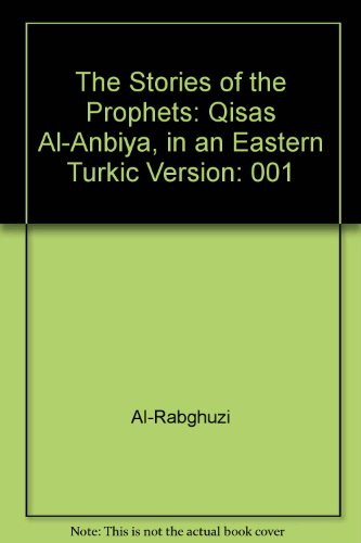 9789004101692: The Stories of the Prophets: Qisas Al-Anbiya, in an Eastern Turkic Version: 001