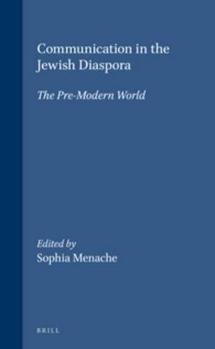 Communication in the Jewish Diaspora: The Pre-Modern World (Brill's Series in Jewish Studies, Vol. 16). ISBN 9789004101890 - MENACHE, SOPHIA (ed.)
