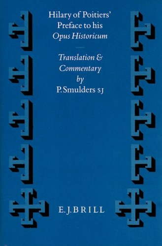Hilary of Poitiers' Preface to his Opus: Smulders, P(ieter):