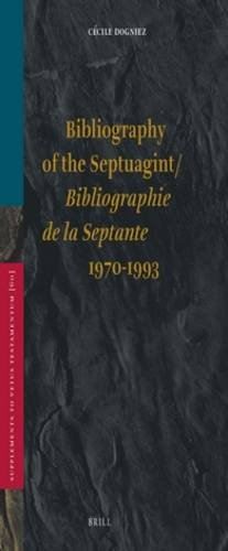 Bibliography of the Septuagint: Bibliographie De LA Septante : (1970-1993 (Supplements to Vetus T...