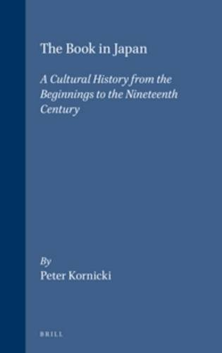 9789004101951: The Book in Japan: A Cultural History from the Beginnings to the Nineteenth Century