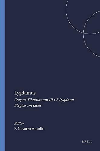 Lygdamus: Corpus Tibullianum III 1-6: Lygdami Elegiarum Liber (Hardback): Fernando Navarro Antolin