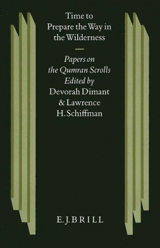 Time to Prepare the Way in the Wildernes Papers on the Qumran Scrolls by Fellows of the Institute ...