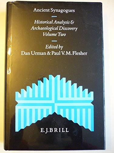 9789004102439: Ancient Synagogues: Historical Analysis and Archaeological Discovery (Studia Post-Biblica)