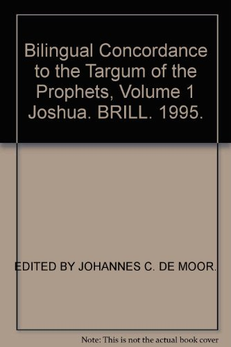 001: A Bilingual Concordance to the Targum of the Prophets: Joshua (Bilingual Concordance to the ...