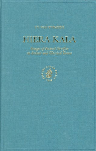 9789004102927: Hiera Kala: Images of Animal Sacrifice in Archaic and Classical Greece (Religions in the Graeco-Roman World)