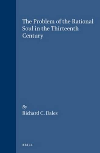 9789004102965: The Problem of the Rational Soul in the Thirteenth Century (Brill's Studies in Intellectual History)