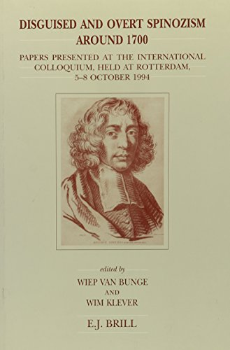 Disguised and overt Spinozism around 1700. Papers: BUNGE, WIEP VAN