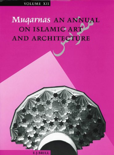 Muqarnas 1995: Annual on Islamic Art and Architecture (Hardback)