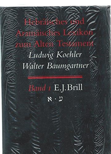 Hebraisches Und Aramaisches Lexikon Zum Alten Testament: Dritte Auflage: Koehler, Ludwig, ...