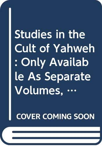 9789004103726: Studies in the Cult of Yahweh: Only Available As Separate Volumes, See Pid 2829068 and 2777648 (Religions in the Graeco-Roman World, Vol 130. 2 Vol ... Zur Geistesgeschichte Des Mittelalters,)