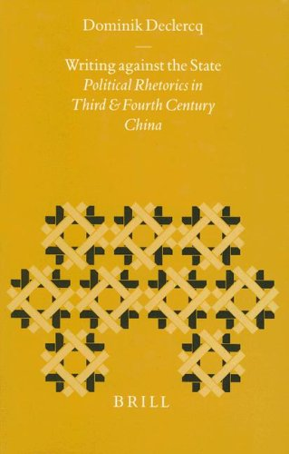9789004103764: Writing Against the State: Political Rhetorics in Third and Fourth Century China (Sinica Leidensia, V. 39)