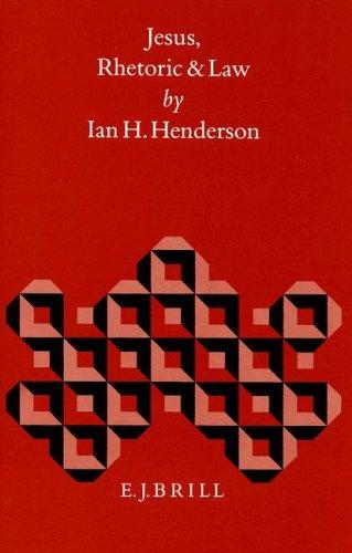 Jesus, Rhetoric and Law [Biblical Interpretation Series, vol. 20]: Henderson, Ian H.