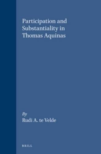 9789004103818: Participation and Substantiality in Thomas Aquinas (Studien Und Texte Zur Geistesgeschichte Des Mittelalters)