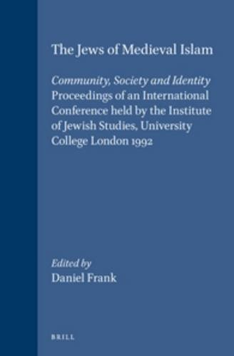 9789004104044: The Jews of Medieval Islam: Community, Society, and Identity : Proceedings of an International Conference Held by the Institute of Jewish Studies, ... , No 16) (English and Hebrew Edition)
