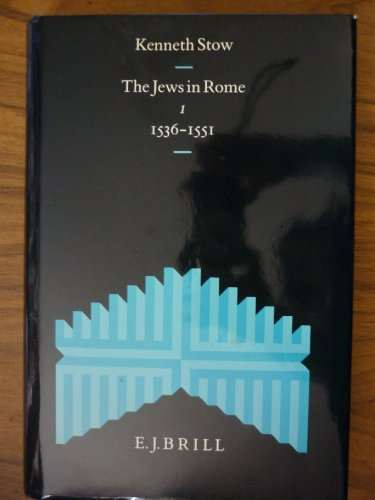 The Jews in Rome, Volume 1 (1536-1551): Documentary History of the Jews in Italy (Hardback): K R ...