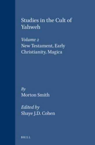 9789004104792: 002: Studies in the Cult of Yahweh: New Testament, Early Christianity, and Magic (Religions in the Graeco-Roman World, Vol 130/2)