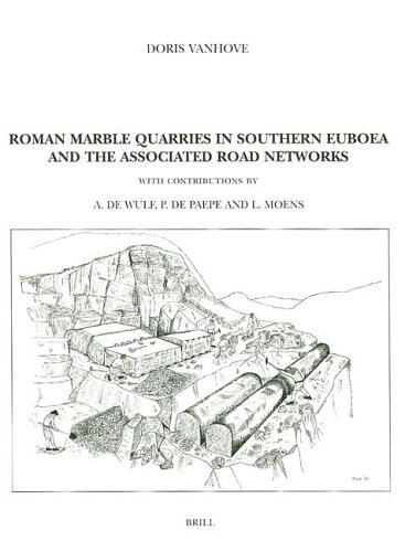 Roman Marble Quarries in Southern Euboea: And the Associated Road Systems (Hardback): Doris Vanhove