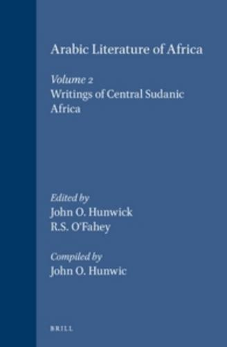 Arabic Literature of Africa: The Writings of Central Sudanic Africa Volume 2 (Hardback)