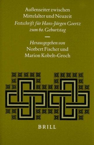 Aubenseiter Zwischen Mittelalter Und Neuzeit: Festschrift Fur Hans-Furgen Goertz Zum 60. Geburtstag...