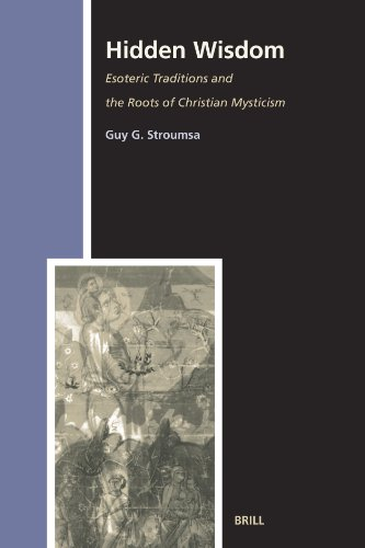 Hidden Wisdom. Esoteric Traditions and the Roots of Christian Mysticism (Studies in the History of Religions. Volume LXX) - Stroumsa, Guy G.