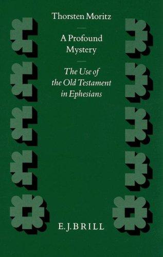 9789004105560: A Profound Mystery: The Use of the Old Testament in Ephesians (Novum Testamentum , Suppl. 85) (Novum Testamentum, Supplements)