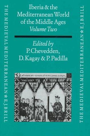 Iberia and the Mediterranean world of the: Chevedden,P.E.Kagay,D.J y Padilla,P.G(Edited)