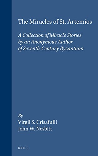 9789004105744: The Miracles of St. Artemios: A Collection of Miracle Stories by an Anonymous Author of Seventh-Century Byzantium (Medieval Mediterranean, Vol 13) ... Ancient Greek and Ancient Greek Edition
