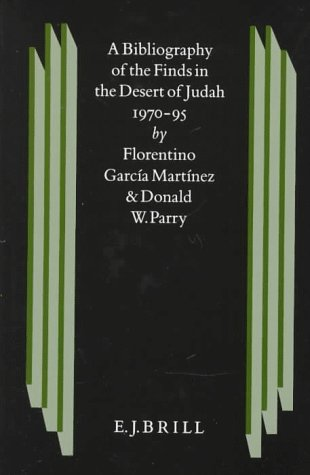 A Bibliography of the Finds in the Desert of Judah, 1970-95 (Studies on the Texts of the Desert o...
