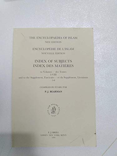 The Encyclopaedia of Islam: Index of Subjects to Volumes I-VIII (Volumes 1-8): Clifford Edmund ...