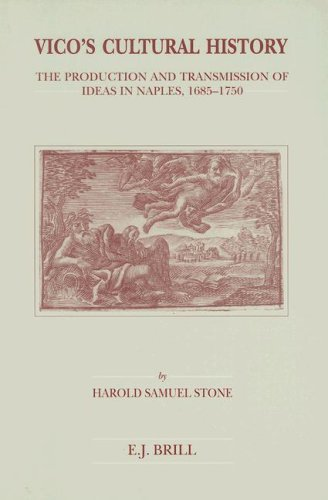 Vico s Cultural History: The Production and Transmission of Ideas in Naples, 1685-1750 (Hardback): ...