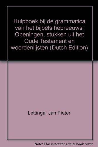 Hulpboek bij de grammatica van het bijbels: Lettinga, Jan Pieter