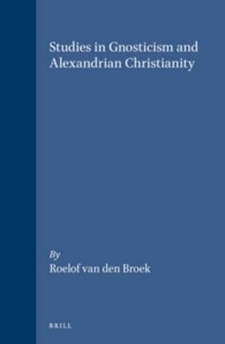 9789004106543: Studies in Gnosticism and Alexandrian Christianity (Nag Hammadi and Manichaean Studies)