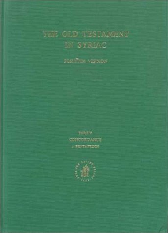 9789004106642: The Old Testament in Syriacn According to the Peshitta Version: Concordance, Vol 1 : The Pentateuch (Part V: Concordance to the Old Testament in Syriac)