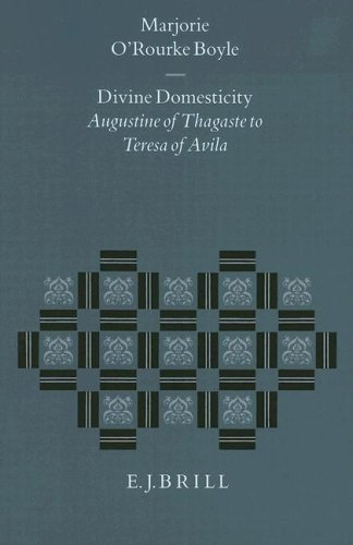 9789004106758: Divine Domesticity: Augustine of Thagaste to Teresa of Avila (Studies in the History of Christian Thought)