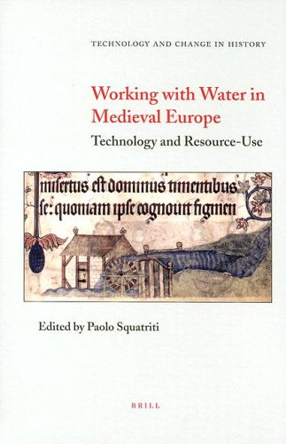 9789004106802: Working With Water in Medieval Europe: Technology and Resource-Use (Technology and Change in History)
